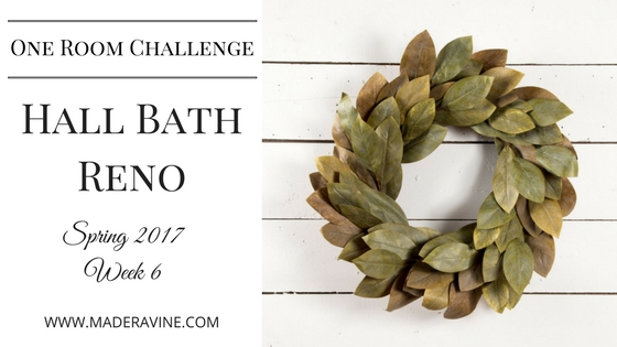 One Room Challenge Spring 2017 Week 6: Hall Bath Reno